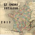 Ca y est, l&#8217;itinraire de la Tourne 2013 du Cinma Voyageur commence  se dessiner.